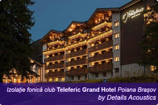 izolatie_fonica_club_teleferic_grand_hotel_poiana_brasov